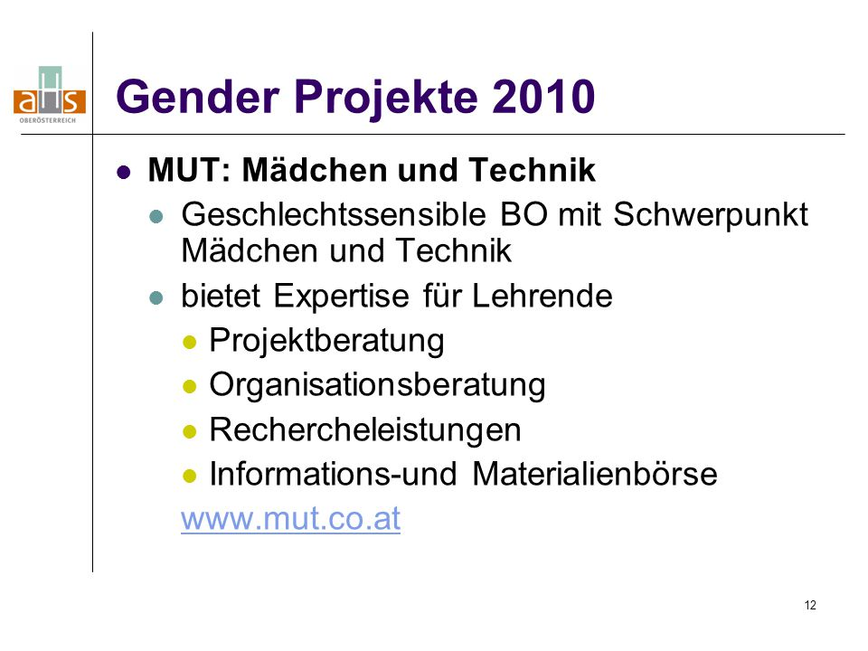 Gender Projekte 2010 MUT: Mädchen und Technik