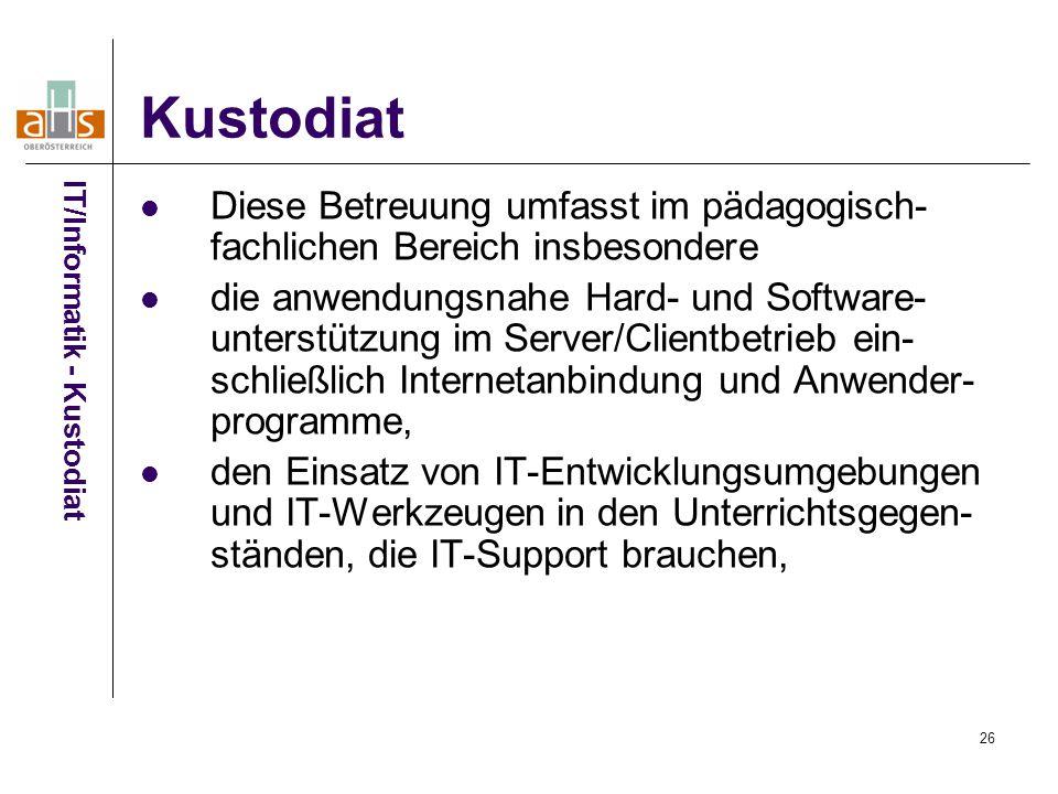 Kustodiat IT/Informatik - Kustodiat. Diese Betreuung umfasst im pädagogisch-fachlichen Bereich insbesondere.