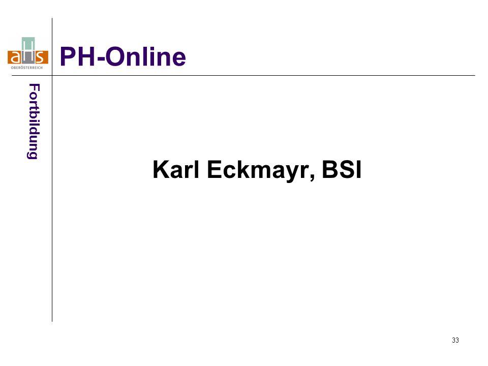 PH-Online Fortbildung Karl Eckmayr, BSI 33