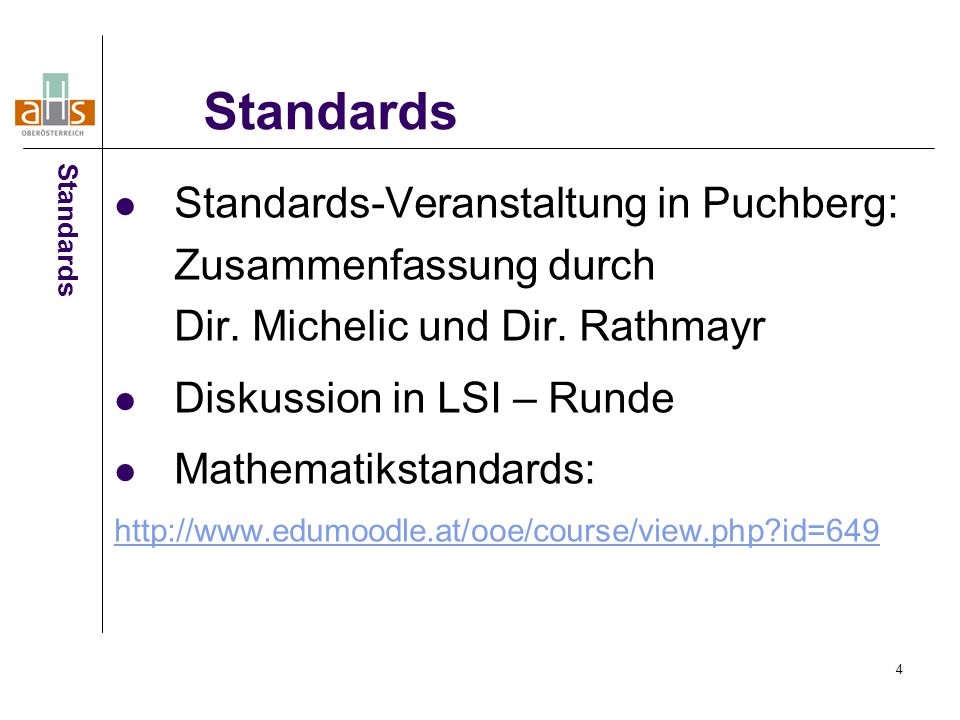 Standards Standards. Standards-Veranstaltung in Puchberg: Zusammenfassung durch Dir. Michelic und Dir. Rathmayr.