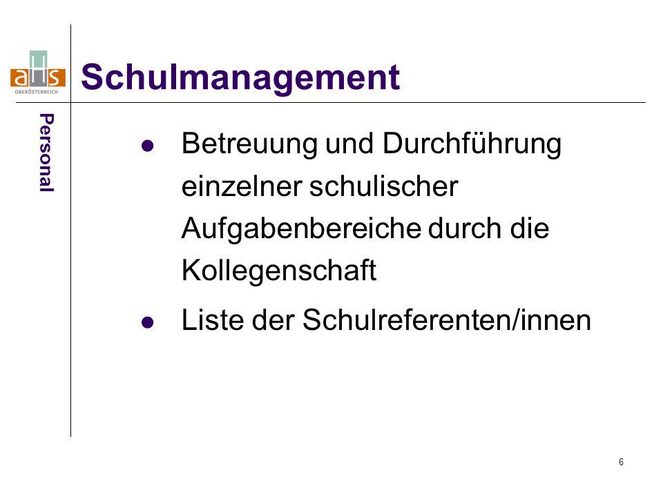 Schulmanagement Personal. Betreuung und Durchführung einzelner schulischer Aufgabenbereiche durch die Kollegenschaft.
