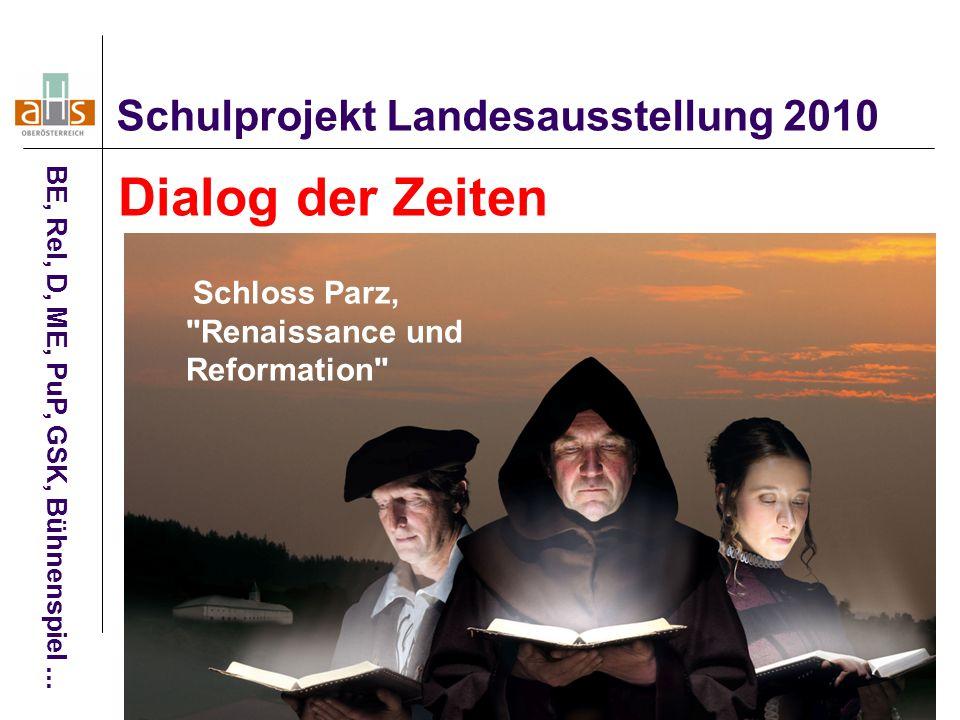 Dialog der Zeiten Schulprojekt Landesausstellung 2010