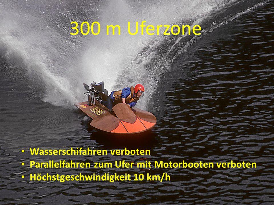 300 m Uferzone Wasserschifahren verboten