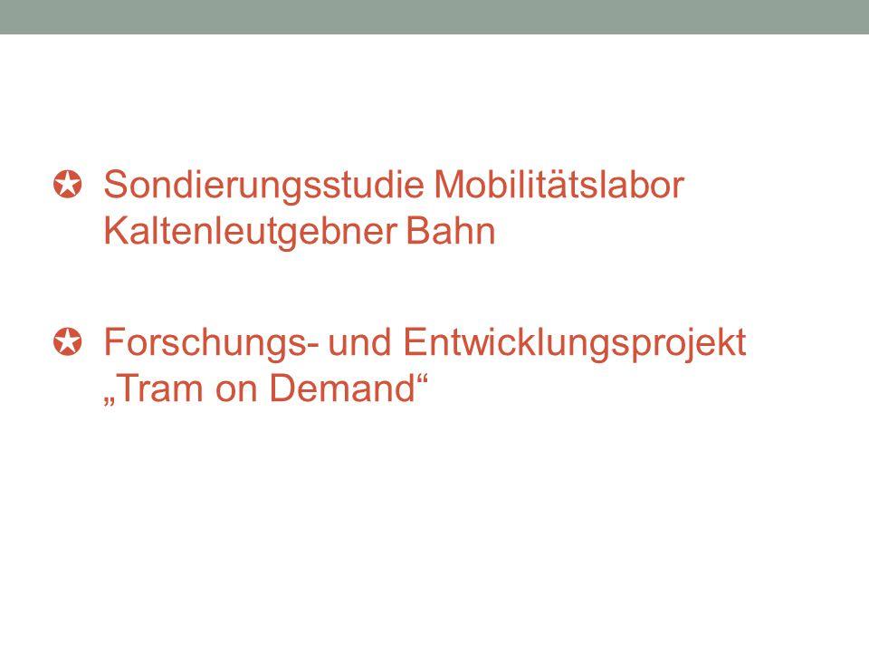 """✪ Sondierungsstudie Mobilitätslabor Kaltenleutgebner Bahn ✪ Forschungs- und Entwicklungsprojekt """"Tram on Demand"""
