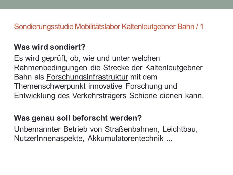 Sondierungsstudie Mobilitätslabor Kaltenleutgebner Bahn / 1