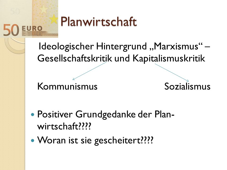 """Planwirtschaft Ideologischer Hintergrund """"Marxismus – Gesellschaftskritik und Kapitalismuskritik."""