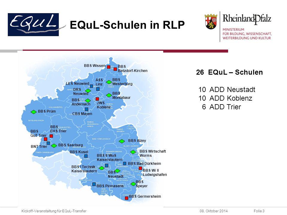 EQuL-Schulen in RLP 26 EQuL – Schulen 10 ADD Neustadt 10 ADD Koblenz