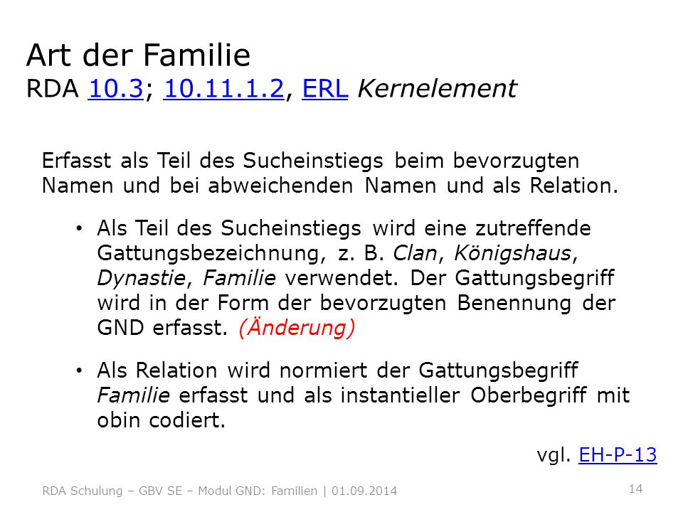 Art der Familie RDA 10.3; 10.11.1.2, ERL Kernelement