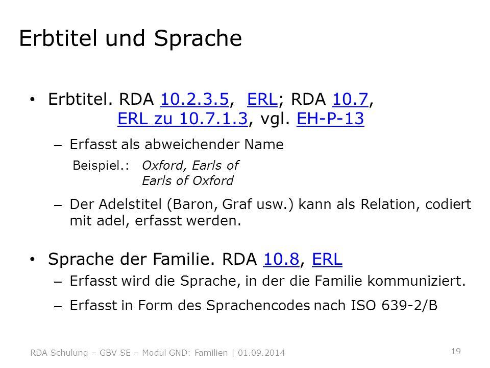Erbtitel und Sprache Erbtitel. RDA 10.2.3.5, ERL; RDA 10.7, ERL zu 10.7.1.3, vgl. EH-P-13.