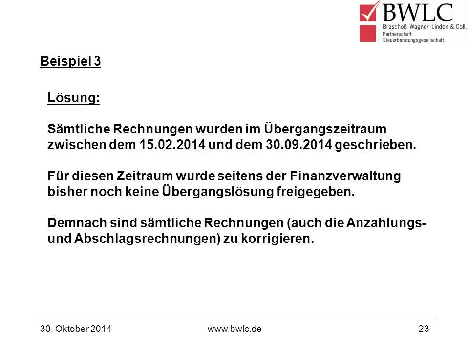 Beispiel 3 Lösung: Sämtliche Rechnungen wurden im Übergangszeitraum zwischen dem 15.02.2014 und dem 30.09.2014 geschrieben.