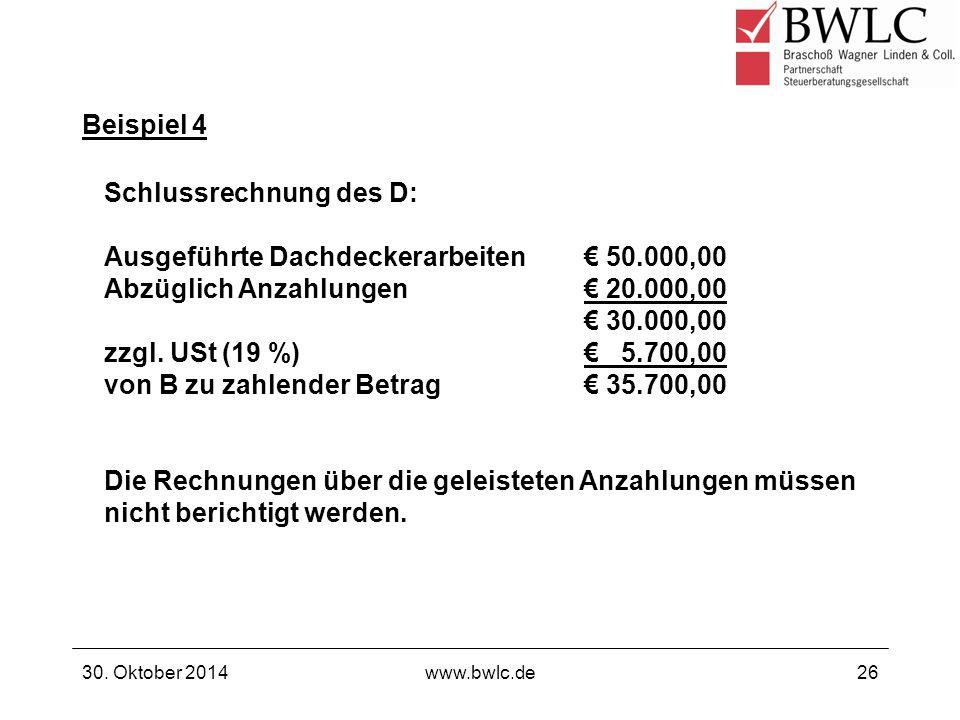 Schlussrechnung des D: Ausgeführte Dachdeckerarbeiten € 50.000,00