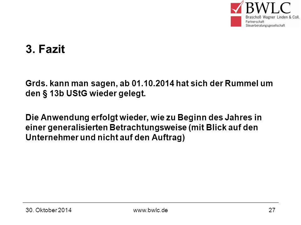 3. Fazit Grds. kann man sagen, ab 01.10.2014 hat sich der Rummel um den § 13b UStG wieder gelegt.