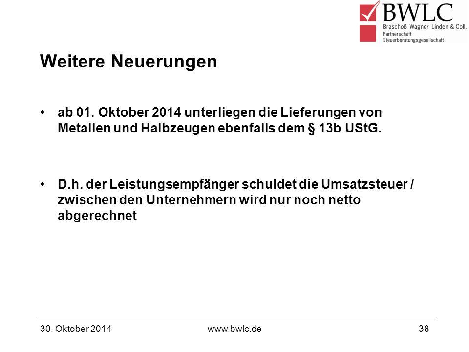 Weitere Neuerungen ab 01. Oktober 2014 unterliegen die Lieferungen von Metallen und Halbzeugen ebenfalls dem § 13b UStG.