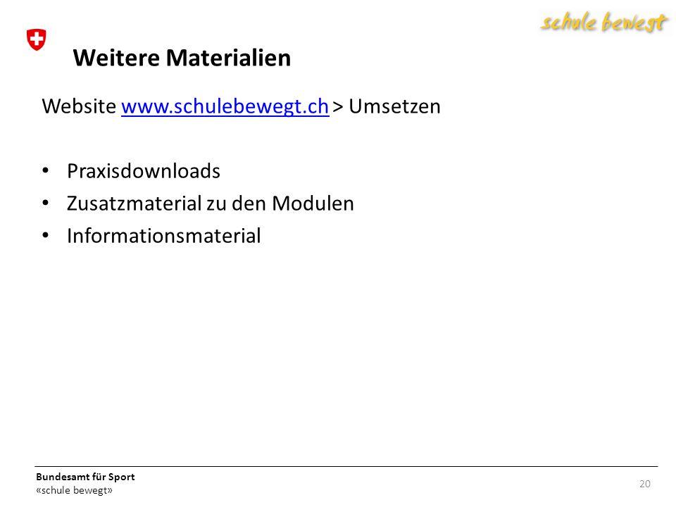 Weitere Materialien Website www.schulebewegt.ch > Umsetzen