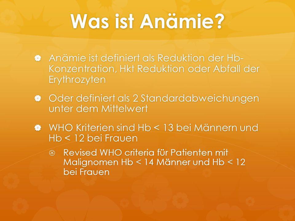 Was ist Anämie Anämie ist definiert als Reduktion der Hb- Konzentration, Hkt Reduktion oder Abfall der Erythrozyten.