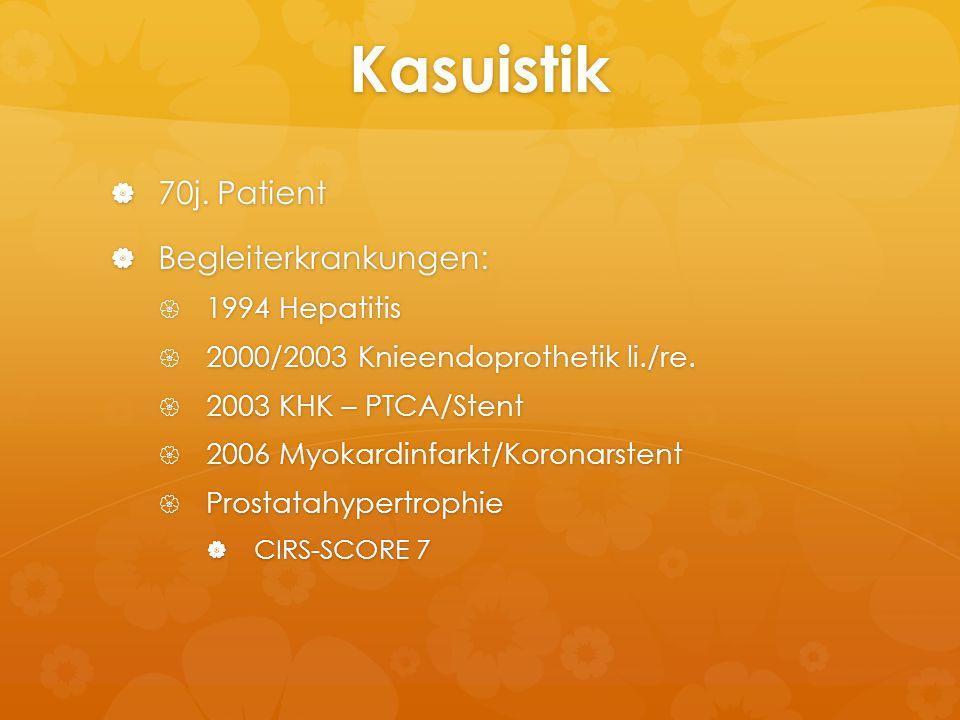 Kasuistik 70j. Patient Begleiterkrankungen: 1994 Hepatitis