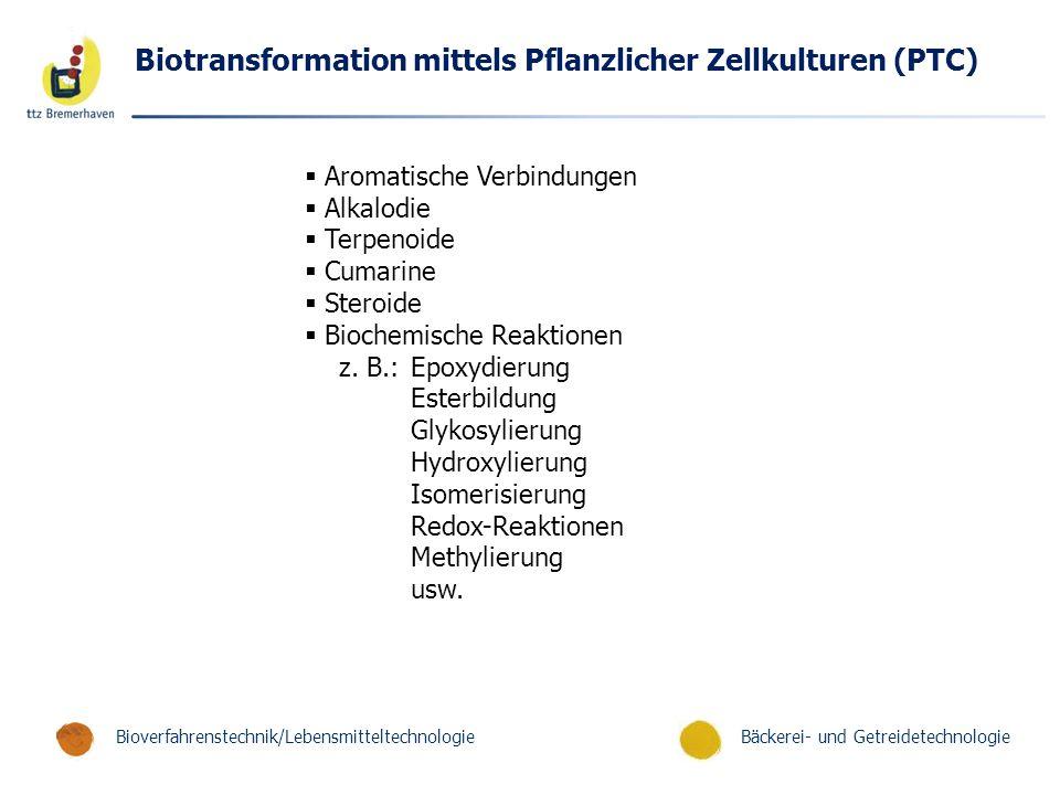 Biotransformation mittels Pflanzlicher Zellkulturen (PTC)