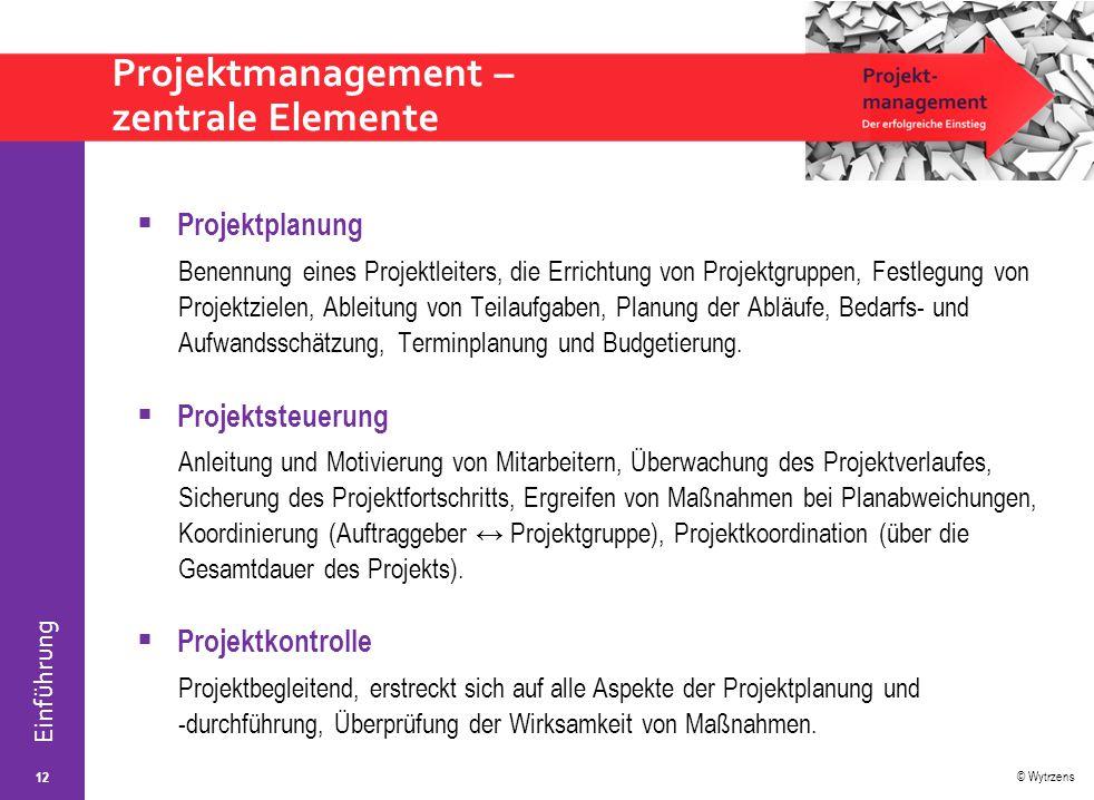 Projektmanagement – zentrale Elemente