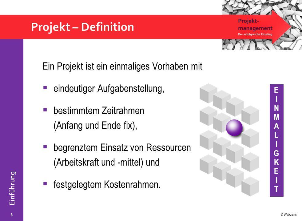 Projekt – Definition Ein Projekt ist ein einmaliges Vorhaben mit