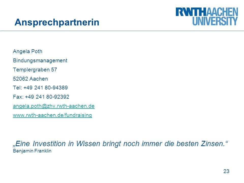 Ansprechpartnerin Angela Poth. Bindungsmanagement. Templergraben 57. 52062 Aachen. Tel: +49 241 80-94389.