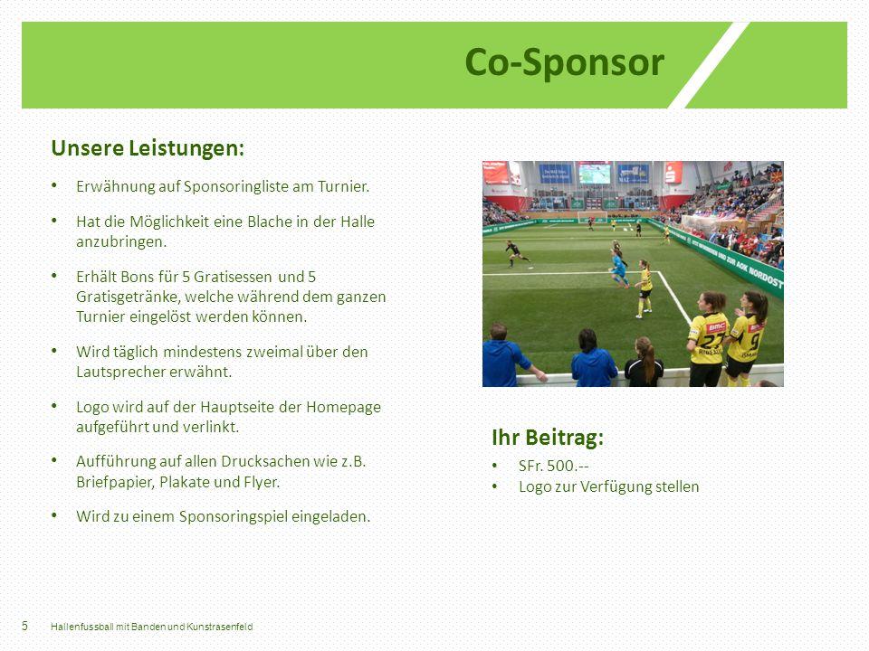 Co-Sponsor Unsere Leistungen: Ihr Beitrag: