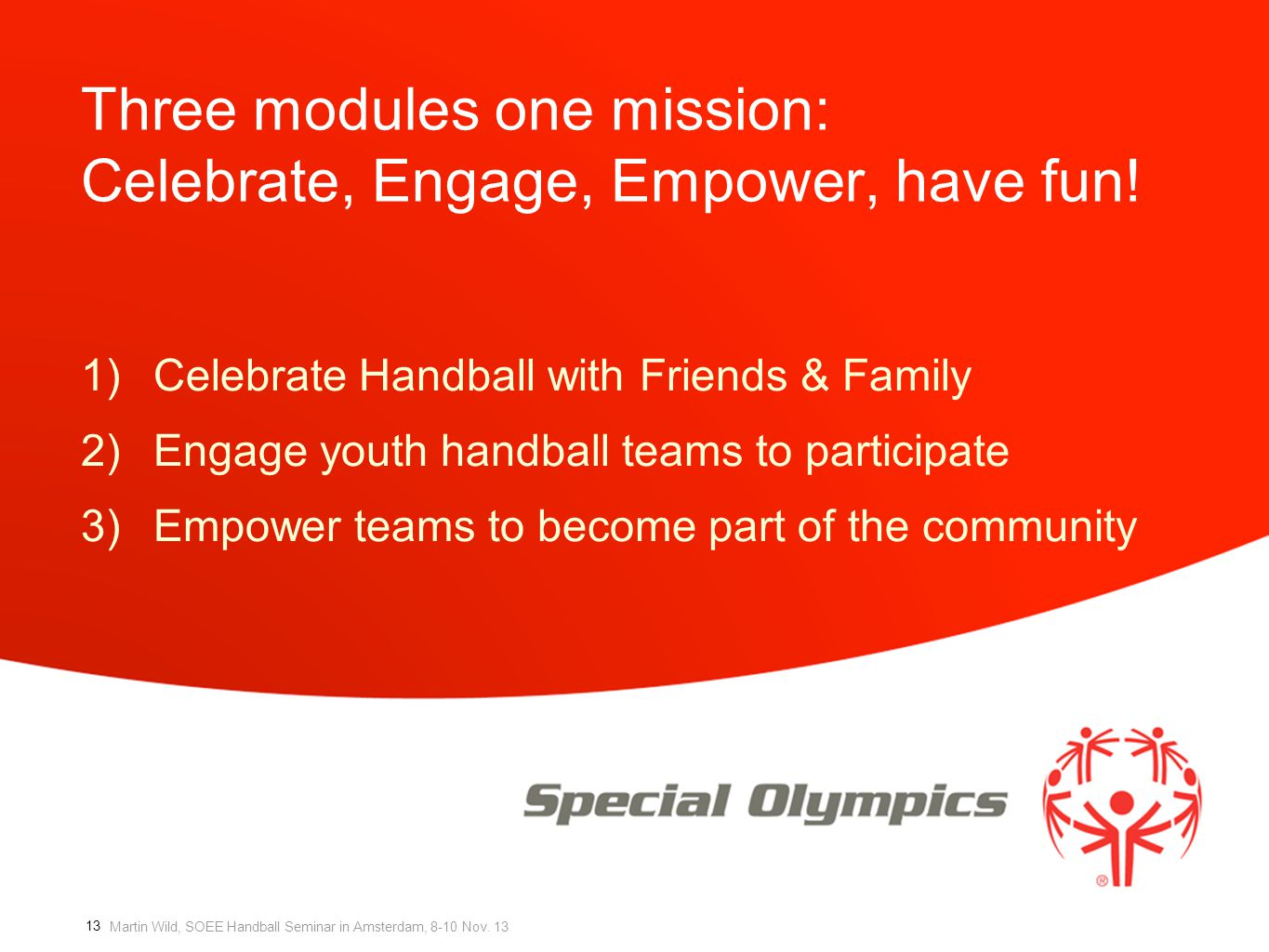 Three modules one mission: Celebrate, Engage, Empower, have fun!
