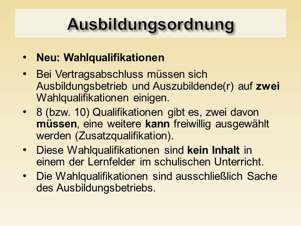 Ausbildungsordnung Neu: Wahlqualifikationen