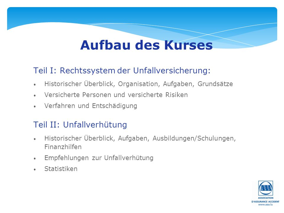 Aufbau des Kurses Teil I: Rechtssystem der Unfallversicherung: