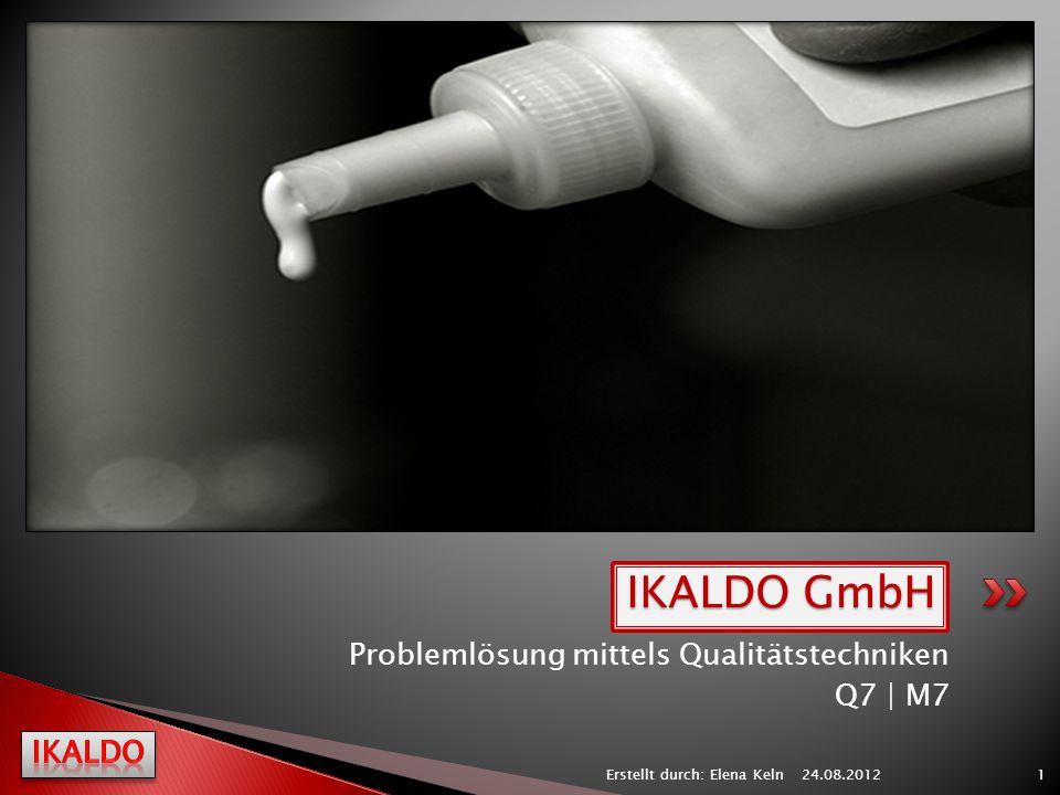 IKALDO GmbH Problemlösung mittels Qualitätstechniken Q7 | M7