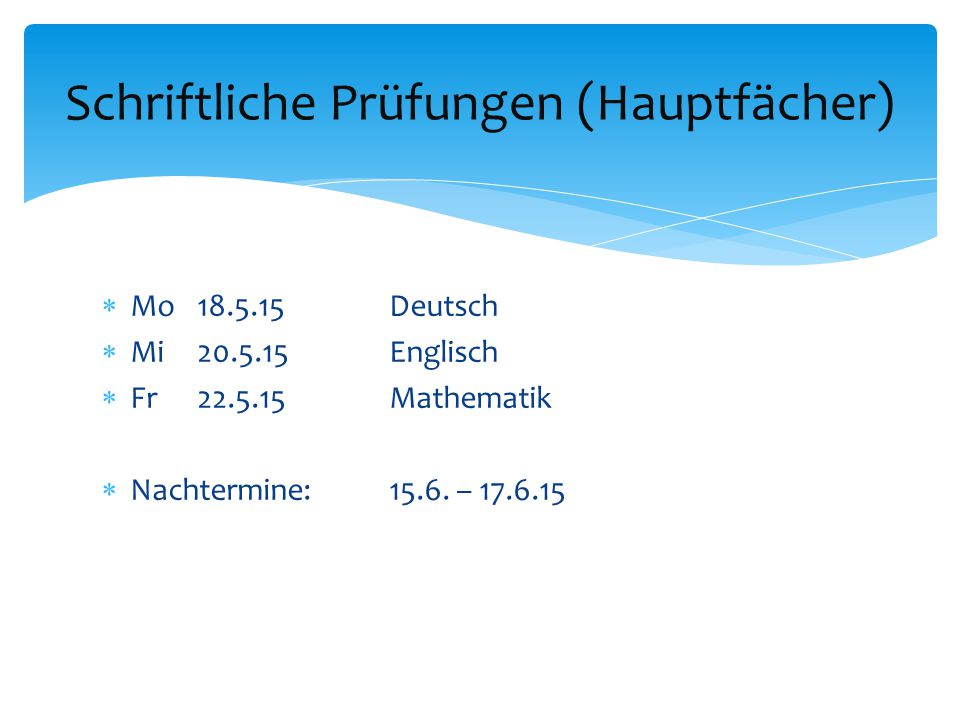 Schriftliche Prüfungen (Hauptfächer)