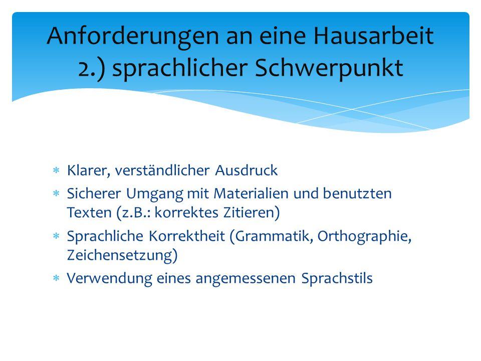 Anforderungen an eine Hausarbeit 2.) sprachlicher Schwerpunkt