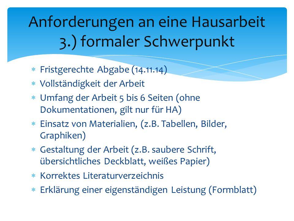 Anforderungen an eine Hausarbeit 3.) formaler Schwerpunkt