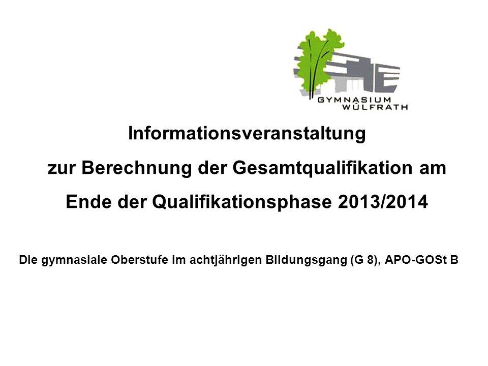 Informationsveranstaltung zur Berechnung der Gesamtqualifikation am Ende der Qualifikationsphase 2013/2014