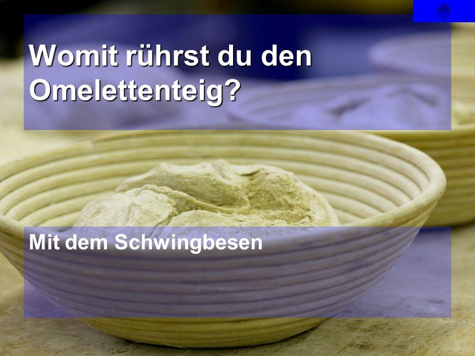 Womit rührst du den Omelettenteig