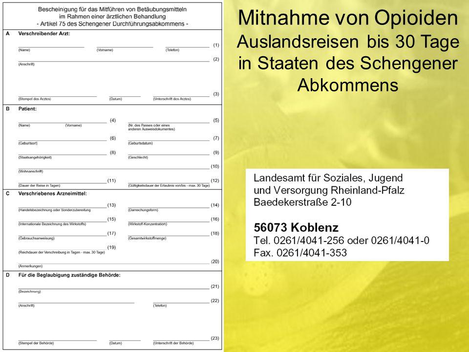 Mitnahme von Opioiden Auslandsreisen bis 30 Tage in Staaten des Schengener Abkommens