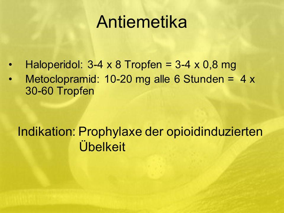 Antiemetika Indikation: Prophylaxe der opioidinduzierten Übelkeit