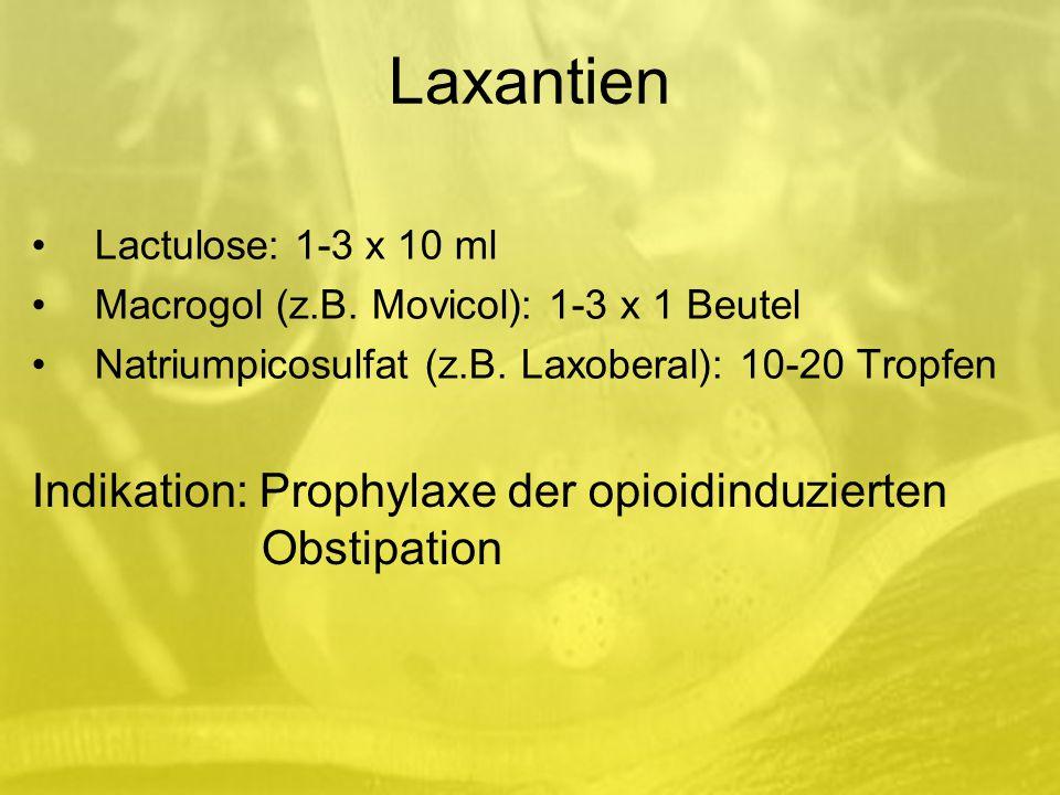 Laxantien Indikation: Prophylaxe der opioidinduzierten Obstipation