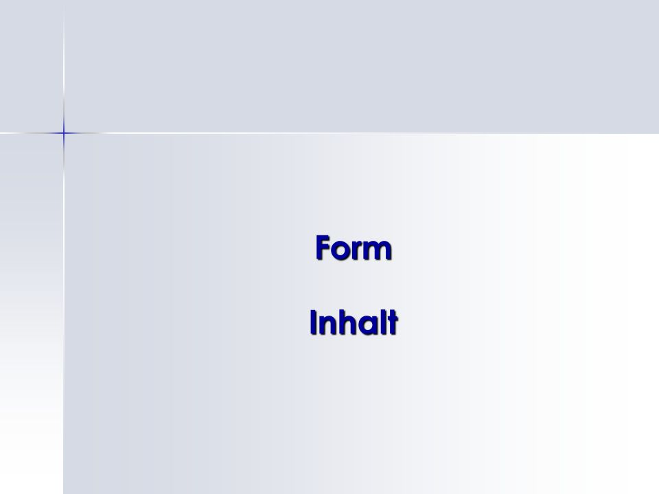 Form Inhalt