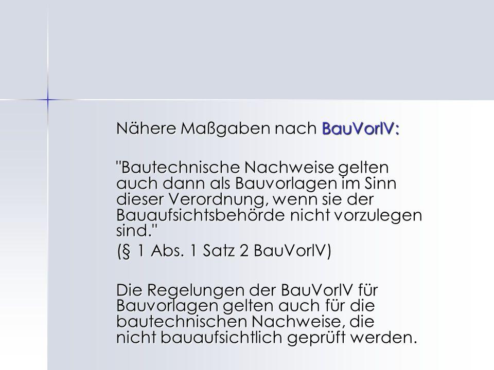 Nähere Maßgaben nach BauVorlV: