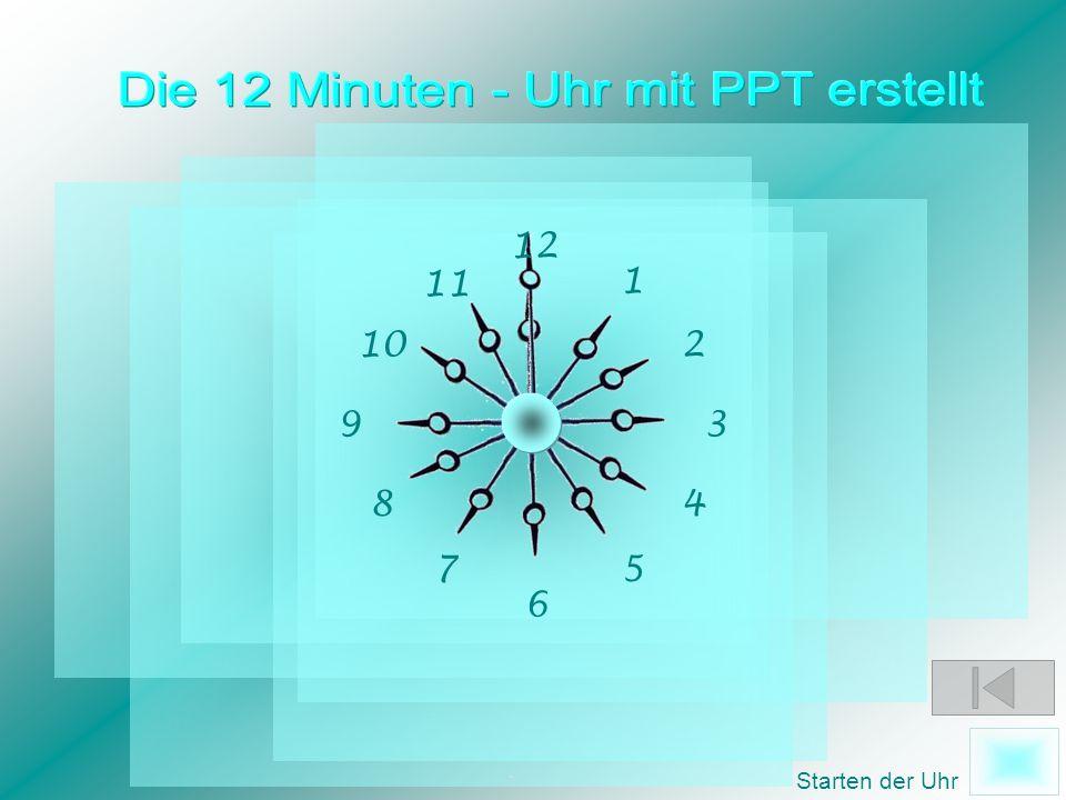 Die 12 Minuten - Uhr mit PPT erstellt