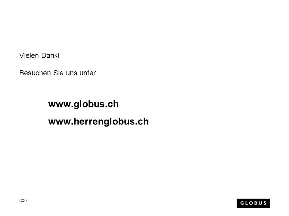 Vielen Dank! Besuchen Sie uns unter www.globus.ch www.herrenglobus.ch