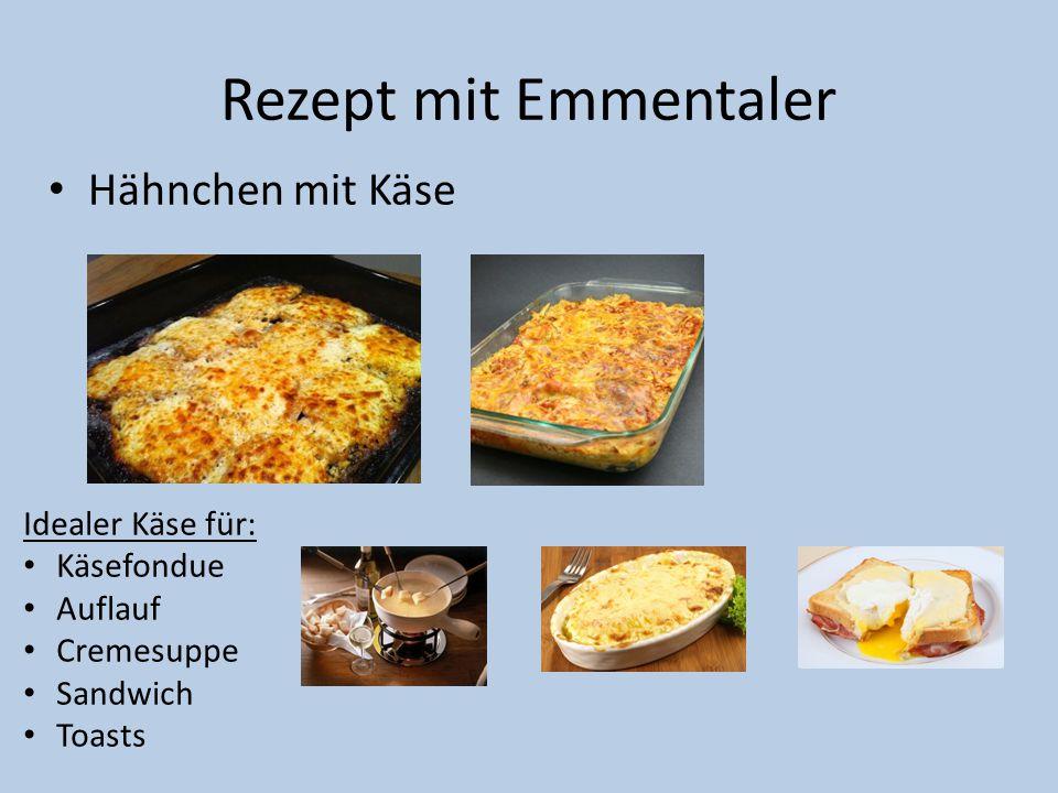 Rezept mit Emmentaler Hähnchen mit Käse Idealer Käse für: Käsefondue
