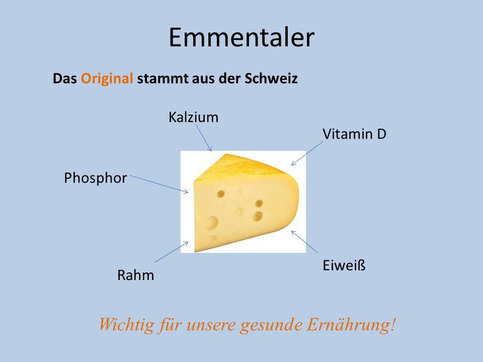 Emmentaler Wichtig für unsere gesunde Ernährung!