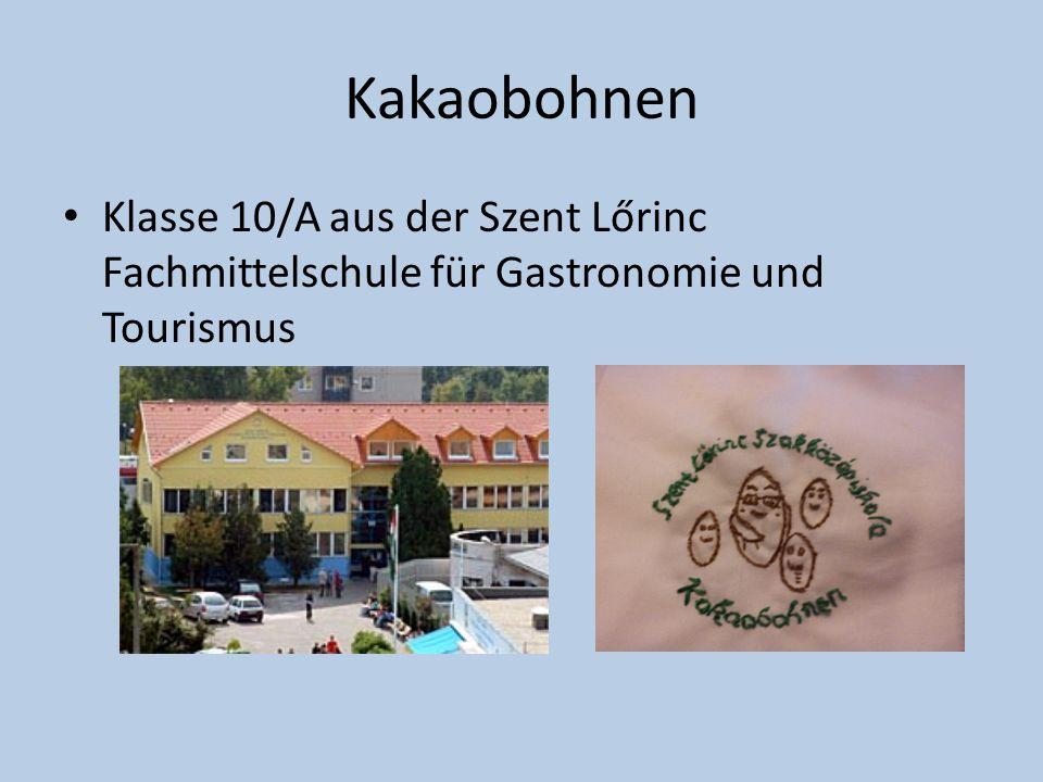 Kakaobohnen Klasse 10/A aus der Szent Lőrinc Fachmittelschule für Gastronomie und Tourismus
