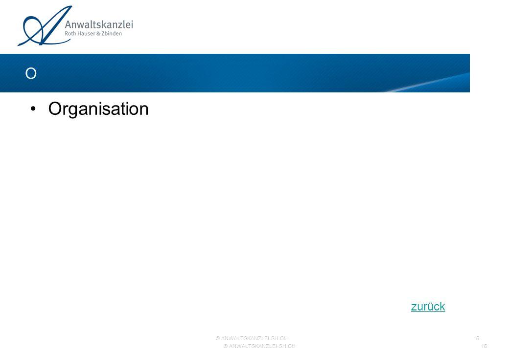 Organisation O zurück 07.04.2017 Organisation; -Zuständigkeiten regeln