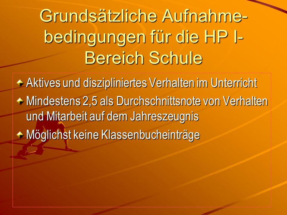 Grundsätzliche Aufnahme-bedingungen für die HP I- Bereich Schule