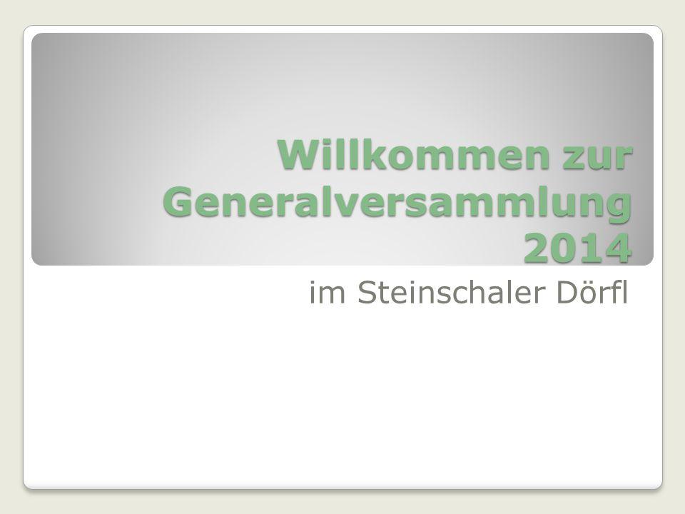 Willkommen zur Generalversammlung 2014