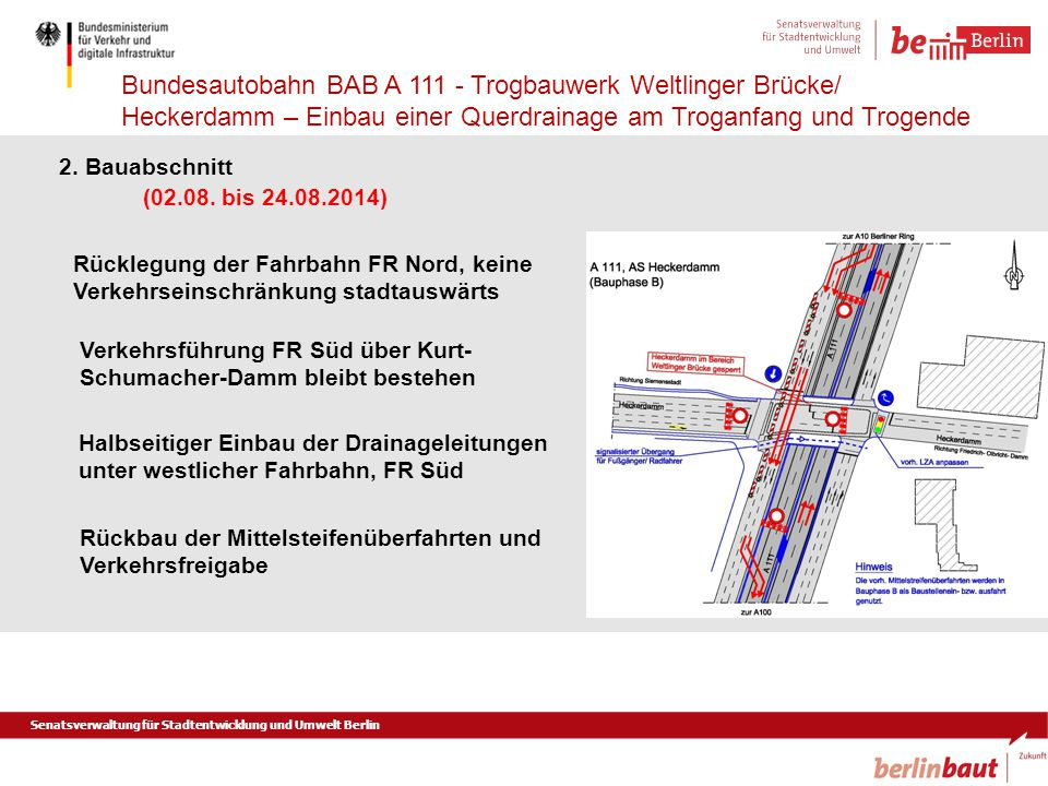 2. Bauabschnitt (02.08. bis 24.08.2014) Rücklegung der Fahrbahn FR Nord, keine Verkehrseinschränkung stadtauswärts.