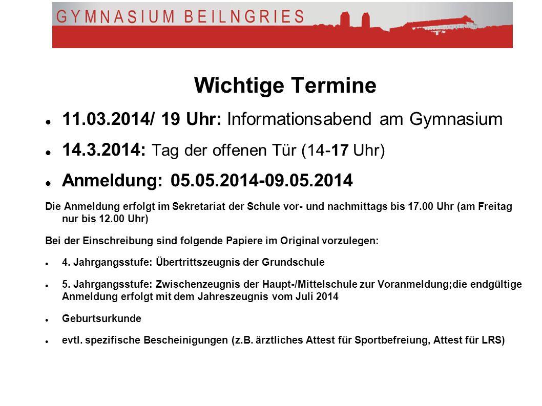 Wichtige Termine 11.03.2014/ 19 Uhr: Informationsabend am Gymnasium