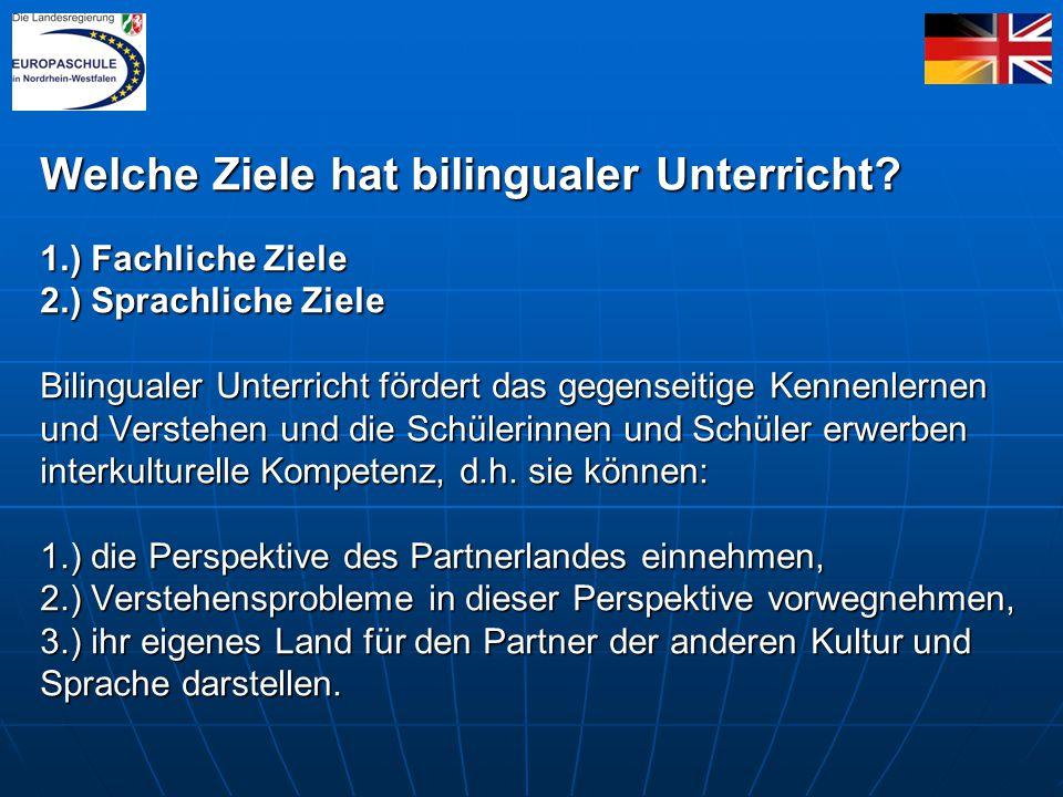 Welche Ziele hat bilingualer Unterricht. 1. ) Fachliche Ziele 2